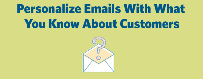 How to Personalize Emails Based On What You Know