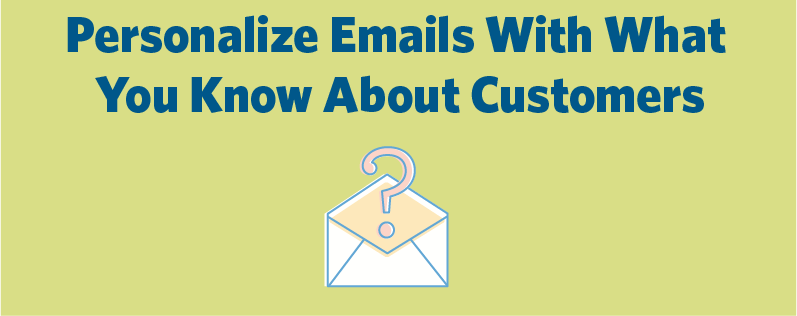 Personalized emails can help make your marketing stand out.