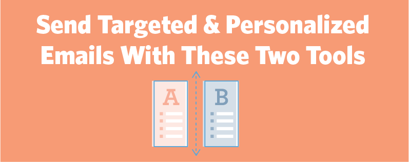 Use these two tools to send personalized emails.