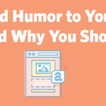 Why you should start using humor in your email content.