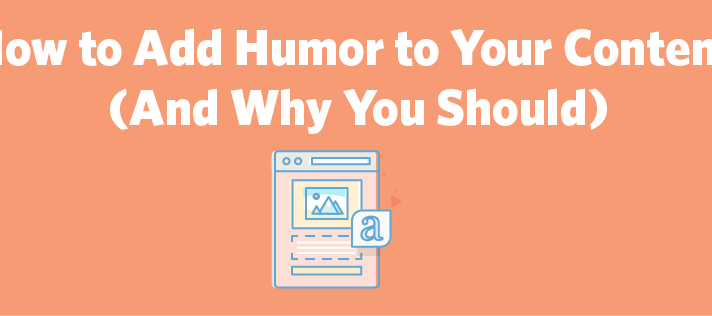 How to Integrate Humor into Your Content Strategy (And Why You Should)