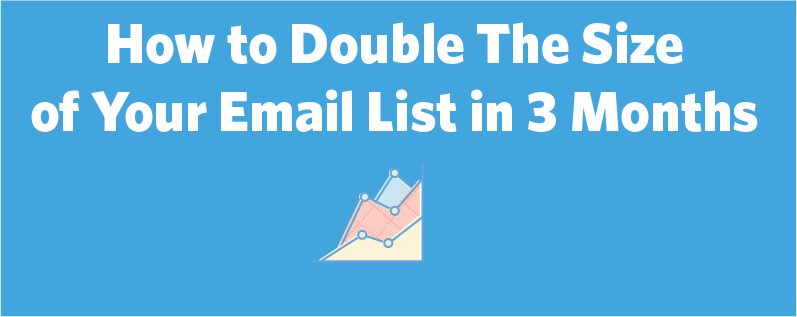 Double the size of your email list using a contest to draw in new leads.