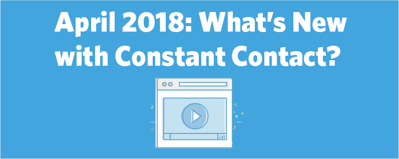 Learn what's new with Constant Contact in this update video.