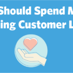 Spend more time nurturing customer loyalty to attract new customers.