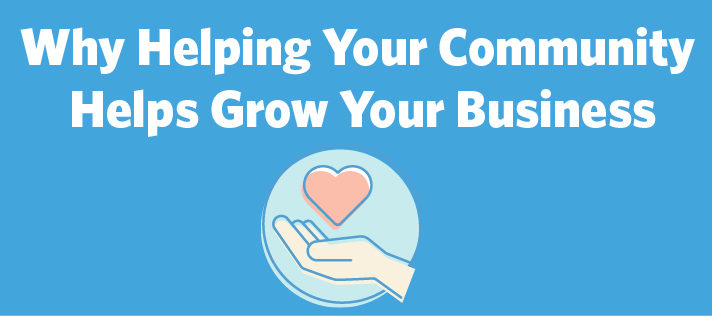 Why Helping Your Community Helps Grow Your Business