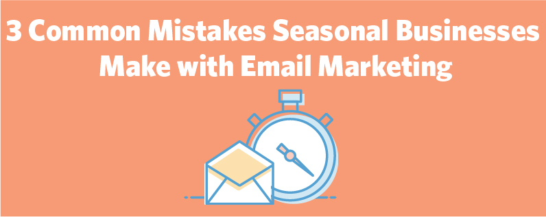 3 Mistakes Seasonal Businesses Make