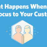 Shift Focus to Customers