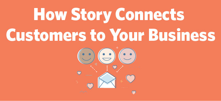 How Story Connects Customers to Your Business