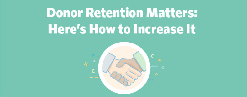 Donor Retention Matters: Here's How to Increase It