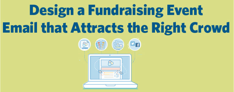 Design a Fundraising Event Email that Attracts the Right Crowd