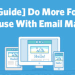 [Guide] Do More For Your Cause With Email Marketing