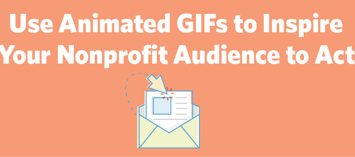 Inspire Your Nonprofit Audience to Act With Animated GIFs