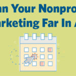 Start planning your email marketing in advance to grow your non profit.