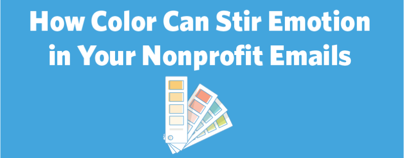 How Color Can Stir Emotion in Your Nonprofit Emails