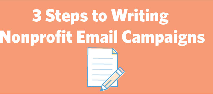 3 Steps to Writing Nonprofit Email Campaigns