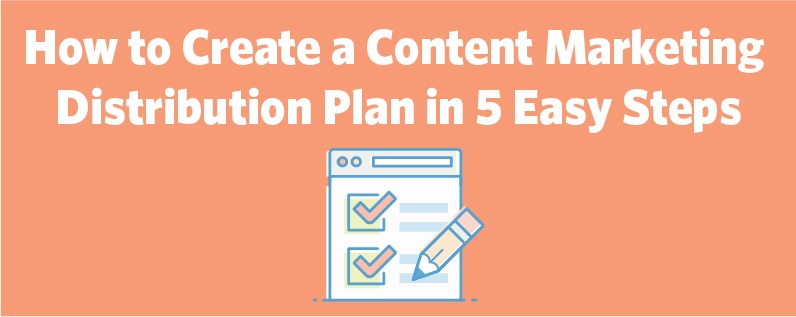 Content Marketing Distribution Plan