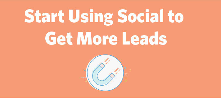 Start Using Social to Get More Leads