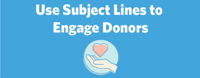 Use Subject Lines to Engage Donors