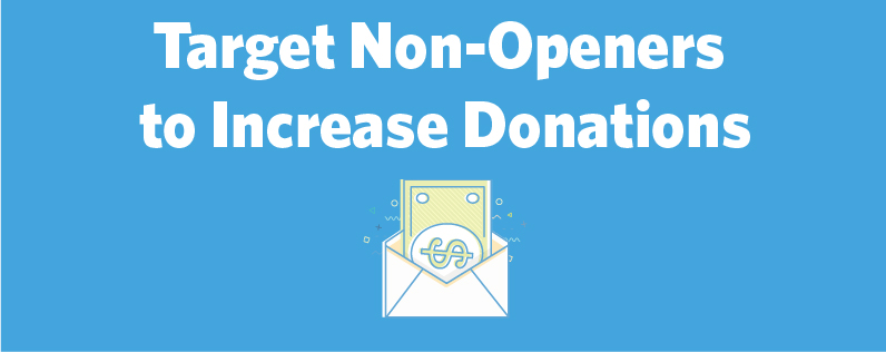 Target Non Openers to Increase Donations