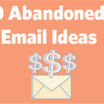 Top 10 Abandoned Cart Email Ideas