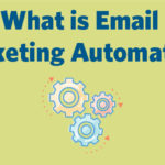 What Is Email Marketing Automation