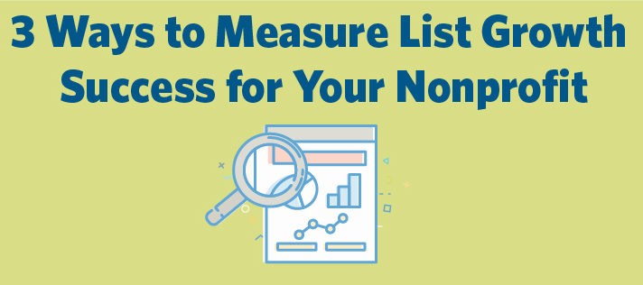3 Ways to Measure List Growth Success for Your Nonprofit
