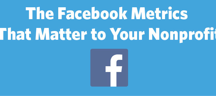 The Facebook Metrics that Matter to Your Nonprofit
