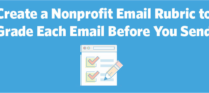 Create a Nonprofit Email Rubric to Grade Each Email Before You Send
