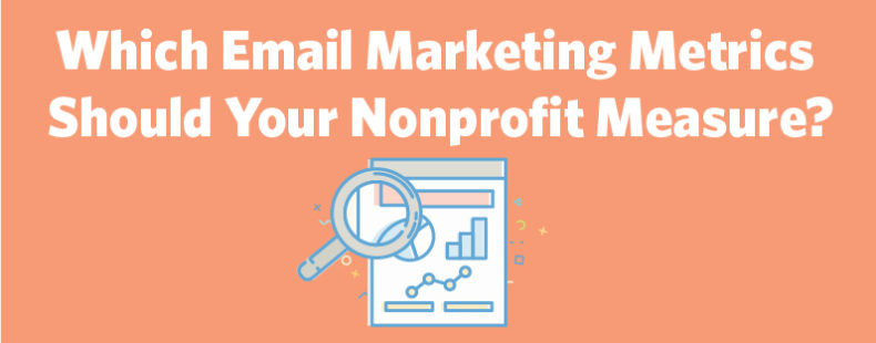 Which Email Marketing Metrics Should Your Nonprofit Measure?