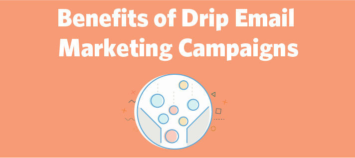 Benefits of Drip Email Marketing Campaigns