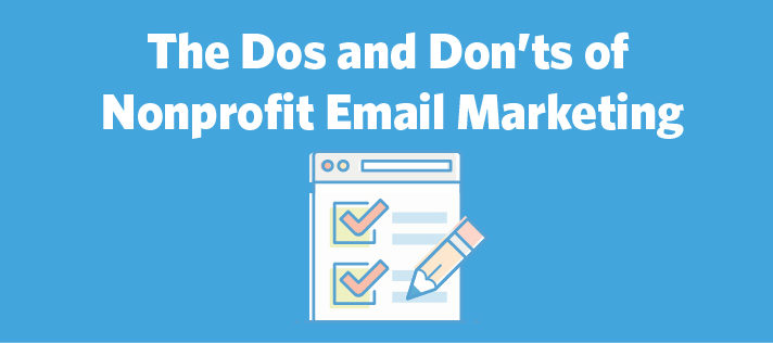 The Dos and Don'ts of Nonprofit Email Marketing