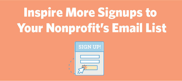 Inspire More Signups to Your Nonprofit's Email List
