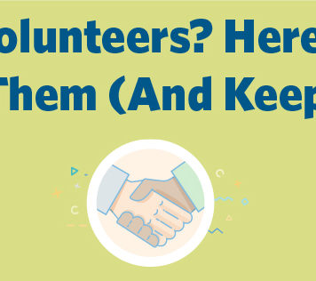 Need Volunteers Here's How to Get Them (And Keep Them)