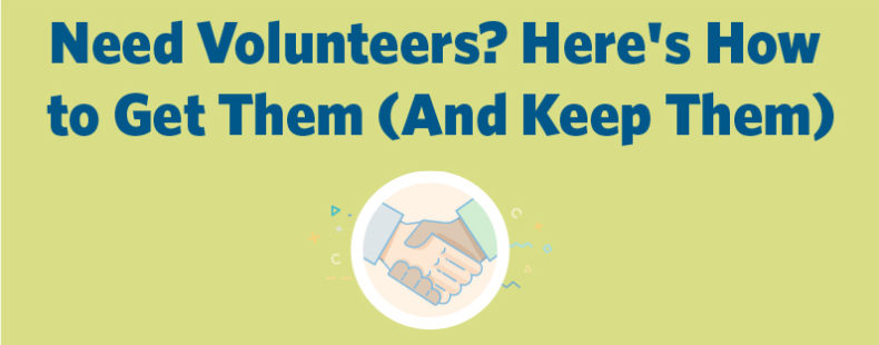 Need Volunteers? Here's How to Get Them (And Keep Them)