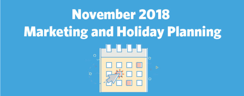 November 2018 Marketing and Holiday Planning