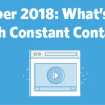 October 2018: What's New With Constant Contact