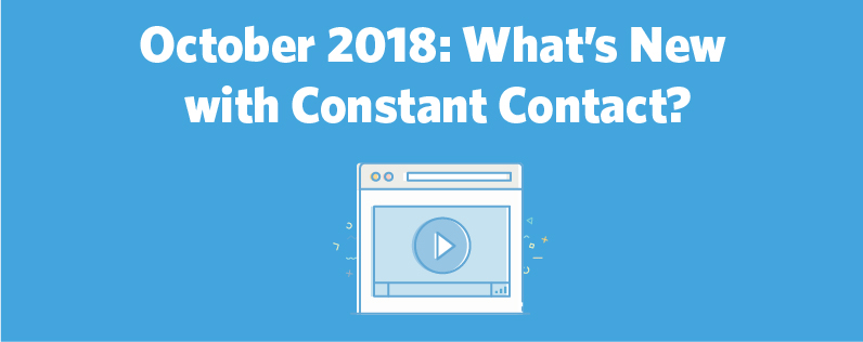 October 2018: What's New with Constant Contact? | Constant Contact Blogs