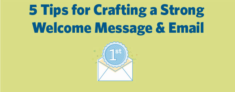 5 Tips for Crafting a Strong Welcome Message & Email