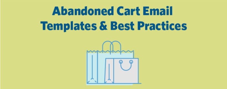 Abandoned Cart Email Templates & Best Practices
