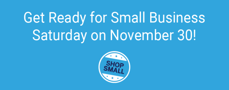Get Ready for Small Business Saturday on November 30!