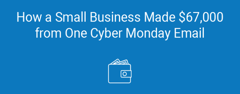 How a Small Business Made $67,000 from One Cyber Monday Email