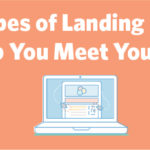 10 Types of Landing Pages to Help You Meet Your Goals