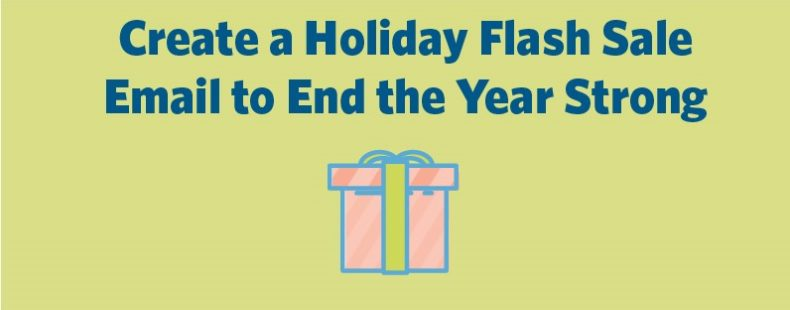 Create a Holiday Flash Sale Email to End the Year Strong
