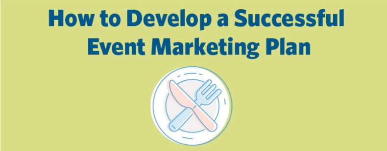 How to Develop a Successful Event Marketing Plan
