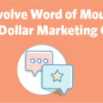 How to Evolve Word of Mouth into a Million Dollar Marketing Channel