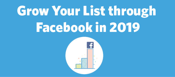 Grow Your Email List through Facebook in 2019