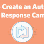 How to Create an Automatic Email Response Campaign