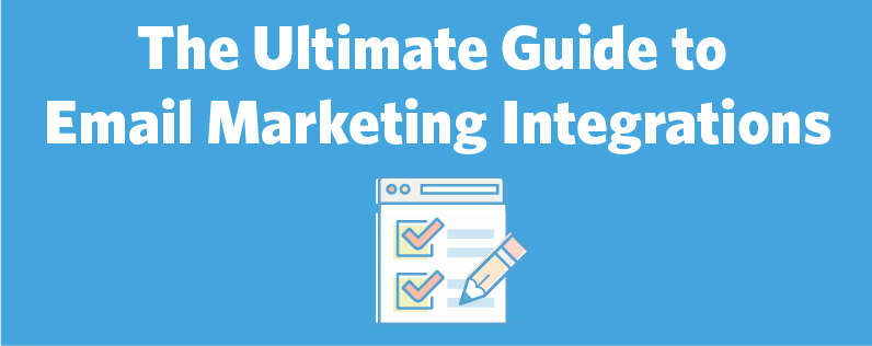 The Ultimate Guide to Email Marketing Integrations