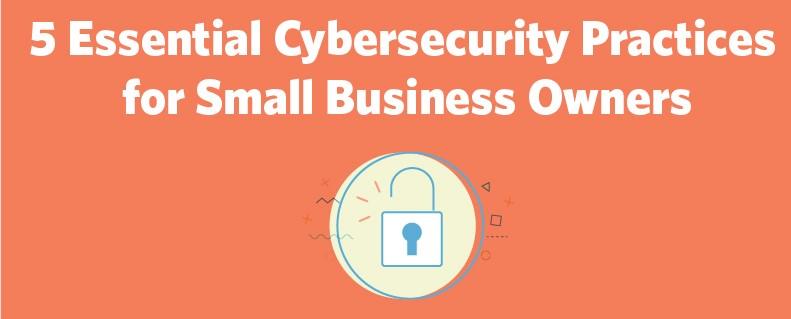 5 Essential Cybersecurity Practice