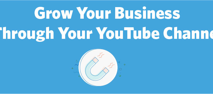 Create a YouTube Channel That Helps Your Small Business Make Money